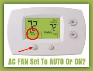 AC Fan On or Auto – Which is best?